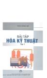 Giáo trình Bài tập Hóa kỹ thuật (Tập 1) - Phạm Việt Hùng