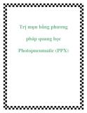 Trị mụn bằng phương pháp quang học Photopneumatic (PPX)
