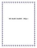 MY BABY DADDY - Phần 1