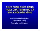 THỰC PHẦM CHỨC NĂNG HOẠT CHẤT SINH HỌC VÀ SỨC KHỎE BỀN VỮNG - PGS.TS. Dương Thanh Liêm