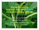Hạt mè với những hoạt chất chức năng lignans trong phòng chống bệnh tật - PGS.TS. Dương Thanh Liêm Bộ môn Dinh dưỡng