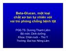 Beta-Glucan - một loại loại chất xơ tan tự nhiên với vai trò phòng chống bệnh tật - PGS.TS. Dương Thanh Liêm