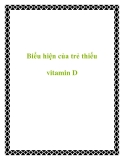 Biểu hiện của trẻ thiếu vitamin D