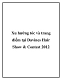 Xu hướng tóc và trang điểm tại Davines Hair Show & Contest 2012