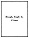 Khám phá động Ba Tu Malaysia
