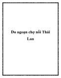 Du ngoạn chợ nổi Thái Lan