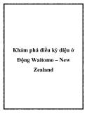 Khám phá điều kỳ diệu ở Động Waitomo – New Zealand