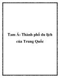 Tam Á: Thành phố du lịch của Trung Quốc