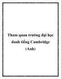 Tham quan trường đại học danh tiếng Cambridge (Anh)