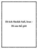 Di tích Sheikh Safi, Iran Di sản thế giới