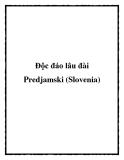 Độc đáo lâu đài Predjamski (Slovenia)