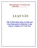 LUẬN VĂN: Một số biện pháp nâng cao hiệu quả hoạt động quản trị nhân lực trong công ty cổ phần ACS Việt Nam