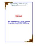 """Luận văn """"Bảo mật mạng LAN không dây ứng dụng tại trường ĐHDL Hải Phòng'"""
