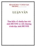 LUẬN VĂN: Tìm hiểu về chuẩn lưu trữ ảnh DICOM và viết chương trình đọc ảnh DICOM