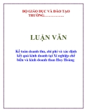 LUẬN VĂN: Kế toán doanh thu, chi phí và xác định kết quả kinh doanh tại Xí nghiệp chế biến và kinh doanh than Huy Hoàng