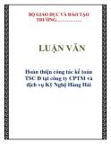 LUẬN VĂN: Hoàn thiện công tác kế toán TSC Đ tại công ty CPTM và dịch vụ Kỹ Nghệ Hàng Hải