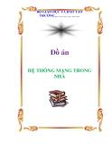 Đồ án: HỆ THỐNG MẠNG TRONG NHÀ