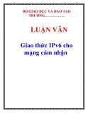LUẬN VĂN: Giao thức IPv6 cho mạng cảm nhận