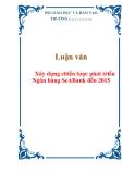 Luận văn: Xây dựng chiến lược phát triển Ngân hàng SeABank đến 2015