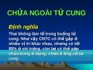 Bài giảng: CHỬA NGOÀI TỬ CUNG