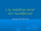 CÁC PHƯƠNG PHÁP XÉT NGHIỆM HIV