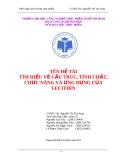 ĐỀ TÀI: TÌM HIỂU VỀ CẤU TRÚC, TÍNH CHẤT, CHỨC NĂNG VÀ ỨNG DỤNG CỦA LECITHIN