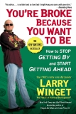 You're Broke Because You Want to Be - LARRY WINGET