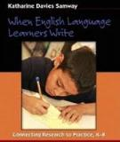 When English Language Learners Write Connecting Research to Practice, K–8