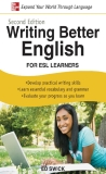 Second Edition FOR ESL LEARNERS Writing Better English