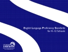 English Language Proficiency Standards for K-12 Schools