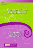 Working with English Language Learners - A Handbook for  Teacher Aides and  Bilingual Tutors