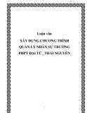 Luận văn XÂY DỰNG CHƯƠNG TRÌNH QUẢN LÝ NHÂN SỰ TRƯỜNG PHPT ĐẠI TỪ_ THÁI NGUYÊN
