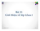 Bài 11 Giới thiệu về lớp (class )