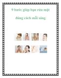 9 bước giúp bạn rửa mặt đúng cách mỗi sáng