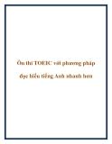 Ôn thi TOEIC với phương pháp đọc hiểu tiếng Anh nhanh hơn.