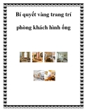 Bí quyết vàng trang trí phòng khách hình ống