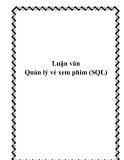 Luận văn Quản lý vé xem phim (SQL)