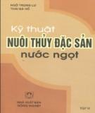 Ebook Kỹ thuật nuôi thủy đặc sản nước ngọt (Tập 2): Ngô Trọng Lư, Thái Bán Hồ