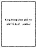 Lang thang khám phá cao nguyên Yoho (Canada)