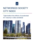NETWORKED SOCIETY  CITY INDEX :  Triple-bottom-line effects of accelerated  ICT maturity in cities worldwide