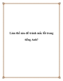 Làm thế nào để tránh mắc lỗi trong tiếng Anh?.