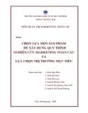 Tiểu luận: Chọn lựa một sản phẩm để xây dựng quy trình nghiên cứu marketing toàn cầu và lựa chọn thị trường mục tiêu