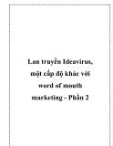 Lan truyền Ideavirus, một cấp độ khác với word of mouth marketing - Phần 2