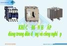 Bài giảng: Khí cụ điện hạ áp dùng trong điện dân dụng và công nghiệp