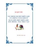 LUẬN VĂN XÁC ĐỊNH CHI PHÍ NHIÊN LIỆU CỦA ĐỘNG CƠ D12 KHI SỬ DỤNG HỖN HỢP NHIÊN LIỆU DẦU DIESEL –DẦU THỰC VẬT