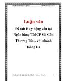 Đề tài: Huy động vốn tại Ngân hàng TMCP Sài Gòn Thương Tín – chi nhánh Đống Đa