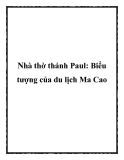 Nhà thờ thánh Paul: Biểu tượng của du lịch Ma Cao
