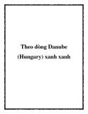Theo dòng Danube (Hungary) xanh xanh