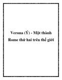 Verona (Ý) - Một thành Rome thứ hai trên thế giới