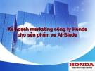 Kế hoạch marketing công ty Honda  cho sản phẩm xe AirBlade